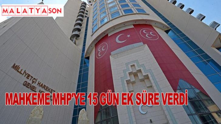 Mahkeme MHP'ye 15 Gün Ek Süre Verdi