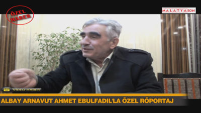 Albay Arnavut Ahmet Ebulfadıl'la Özel Röportaj