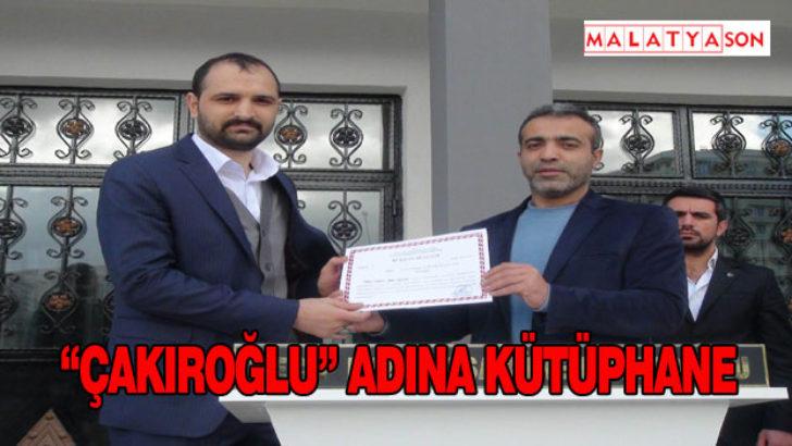 """""""Çakıroğlu"""" Adına Kütüphane"""