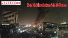 Son Dakika Ankara'da Patlama