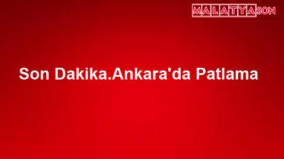 Son Dakika.Ankara'da Patlama