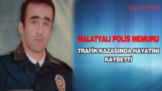 Malatyalı Polis Memuru Trafik Kazasında Hayatını Kaybetti