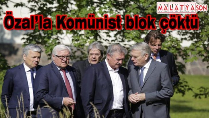 Özal'la Komünist blok çöktü