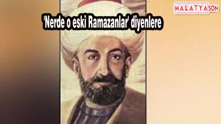 'Nerde o eski Ramazanlar' diyenlere