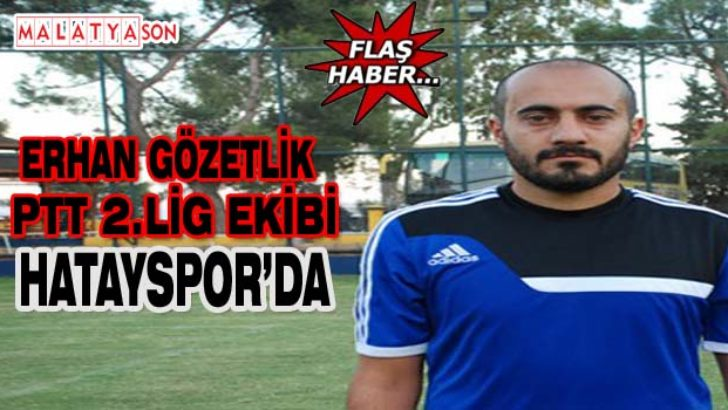 Erhan Gözetlik HATAYSPOR'DA