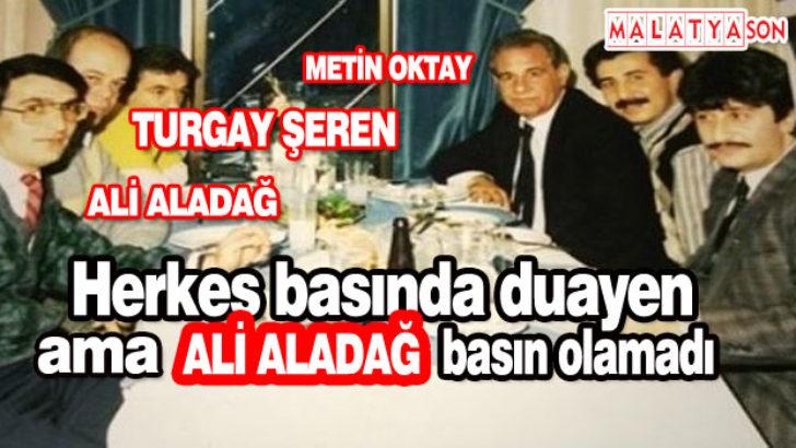 Herkes basında duayen,ama Ali Aladağ basın olamadı – Türkiye Son ...