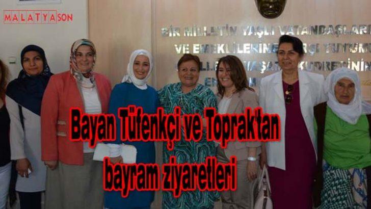 Bayan Tüfenkçi ve Toprak'tan bayram ziyaretleri