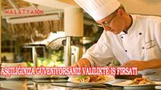 Aşçılığınıza Güveniyorsanız Valilikte İş Fırsatı