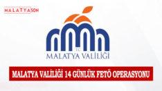 Malatya Valiliği 14 Günlük FETÖ Operasyonu