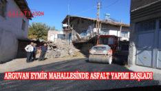 Arguvan Eymir Mahallesinde Asfalt Yapımı Başladı