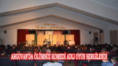 Arguvan'da Ölümsüz Komedi Adlı Oyun Sergilendi