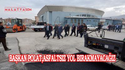 Başkan Polat,Asfaltsız Yol Bırakmayacağız