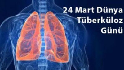 24 Mart Dünya Tüberküloz Günü