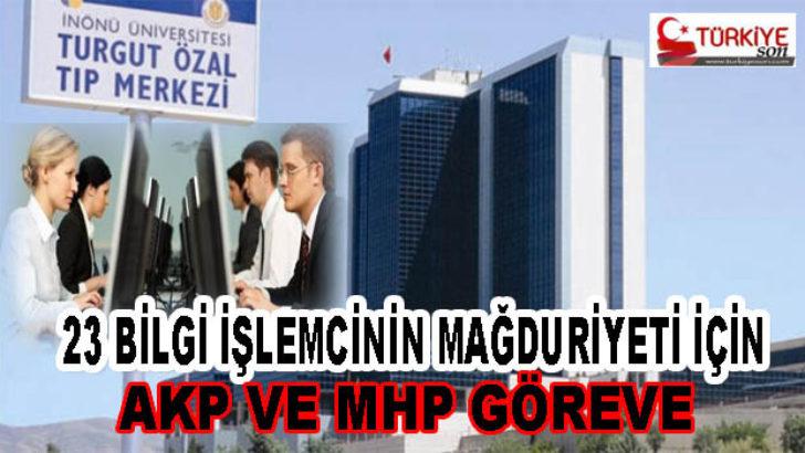 23 Bilgi işlemcinin mağduriyeti için AKP ve MHP göreve
