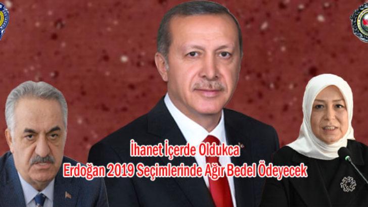 İhanet İçerde Oldukca Erdoğan 2019 Seçimlerinde Ağır Bedel Ödeyecek