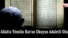 Allah!a Yönelin Kur'an Okuyun Adaletli Olun