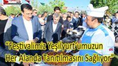 """""""Festivalimiz, Yeşilyurt'umuzun Her Alanda Tanıtılmasını Sağlıyor"""""""