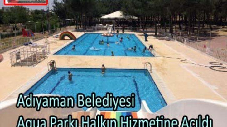 Adıyaman Belediyesi Aqua Parkı Halkın Hizmetine Açıldı