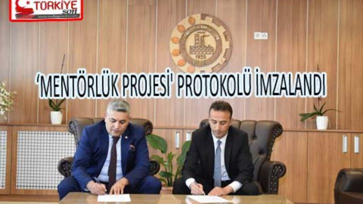 'MENTÖRLÜK PROJESİ' PROTOKOLÜ İMZALANDI