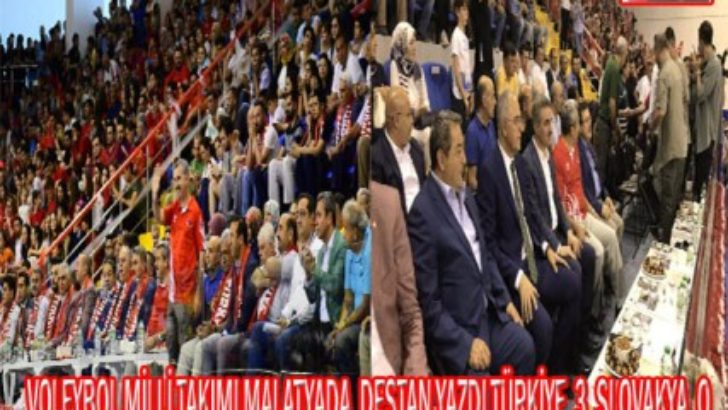 VOLEYBOL MİLLİ TAKIMI MALATYADA  DESTAN YAZDI TÜRKİYE 3  SLOVAKYA 0