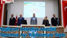 Yeşilyurt Belediye Meclisi Temmuz Ayı Toplantısını Yaptı
