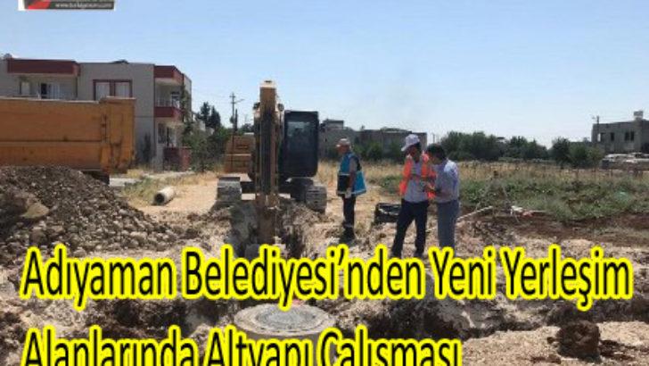 Adıyaman Belediyesi'nden Yeni Yerleşim Alanlarında Altyapı Çalışması