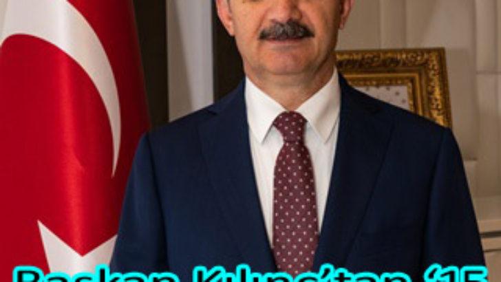 Başkan Kılınç'tan '15 Temmuz' Mesajı