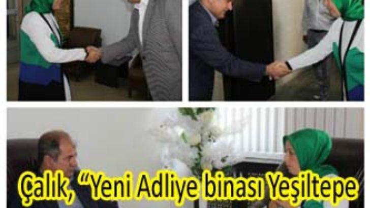 """Çalık, """"Yeni Adliye binası Yeşiltepe bölgesine yapılacak"""""""