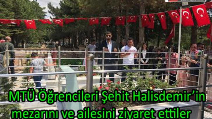 MTÜ Öğrencileri Şehit Halisdemir'in mezarını ve ailesini ziyaret ettiler