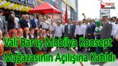 Vali Baruş Mobilya Konsept Mağazasının Açılışına Katıldı