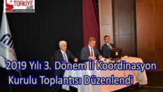 2019 Yılı 3. Dönem İl Koordinasyon Kurulu Toplantısı Düzenlendi