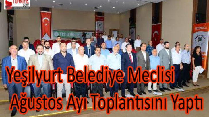 Yeşilyurt Belediye Meclisi Ağustos Ayı Toplantısını Yaptı