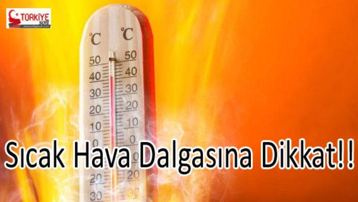 Sıcak Hava Dalgasına Dikkat!!