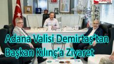 Adana Valisi Demirtaş'tan, Başkan Kılınç'a Ziyaret