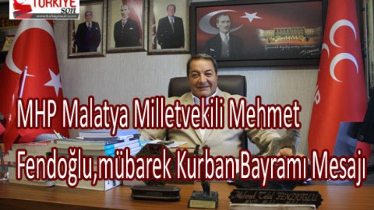 MHP Malatya Milletvekili Mehmet Fendoğlu,mübarek Kurban Bayramı Mesajı