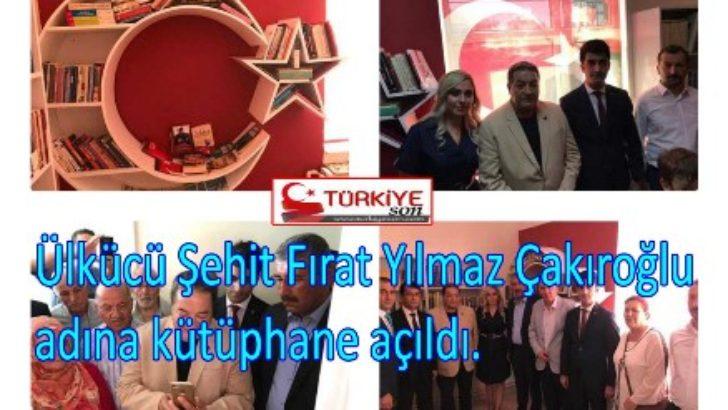 Ülkücü Şehit Fırat Yılmaz Çakıroğlu adına kütüphane açıldı.
