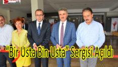 """""""Bir Usta Bin Usta"""" Sergisi Açıldı"""