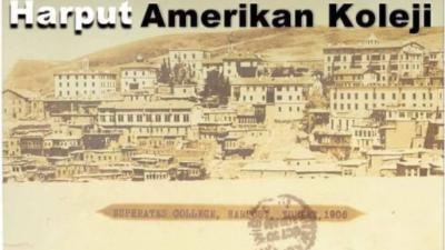 Harput Elazığ Amerikan Kolejinin Tarihçesi